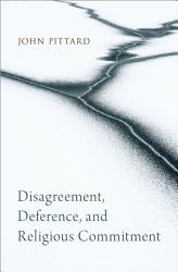 Disagreement  Deference  and Religious Commitment PDF