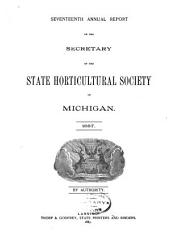 Annual Report of the Secretary of the State Horticultural Society of Michigan: Volume 17, Part 1887