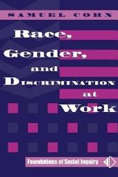 Race and Gender Discrimination at Work