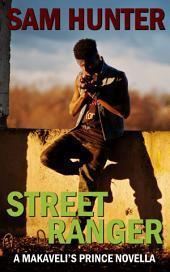 Street Ranger: A Makaveli's Prince Novella