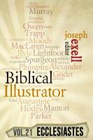The Biblical Illustrator   Vol  21   Pastoral Commentary on Ecclesiastes PDF