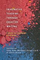 Imaginative Teaching through Creative Writing PDF