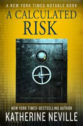 A Calculated Risk: A Novel