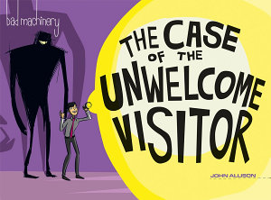 Bad Machinery Vol  6  The Case of the Unwelcome Visitor PDF