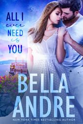 All I Ever Need Is You: Seattle Sullivans #5 (Contemporary Romance): The Sullivans #14