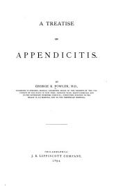 A Treatise on Appendicitis