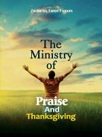 The Ministry Of Praise And Thanksgiving PDF