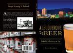 Albuquerque Beer: Duke City History on Tap