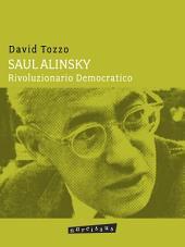 Saul Alinsky - Rivoluzionario Democratico