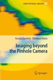 Imaging Beyond the Pinhole Camera