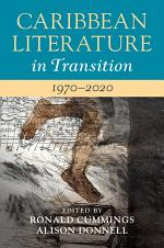 Caribbean Literature in Transition, 1970–2020: Volume 3
