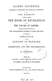 Sacred incidents; or, The harmony subsisting between the Book of revelation and the volume of nature