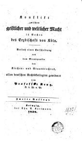 Konflikt zwischen geistlicher und weltlicher Macht in Sachen des Erzbischofs von Köln. ... Zweite Auflage