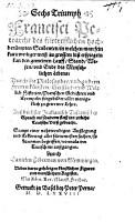 Sechs Triumph  in welchen man     erspiegeln kan den gemeinen Lauff     des menschlichen Lebens     Au       Italianisch Tuscanischer Sprach     inn     teutsche Ver   gebracht     durch Danielen Federman  Neben darzu geh  rigen Figuren  etc   PDF