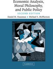 Economic Analysis, Moral Philosophy and Public Policy: Edition 2