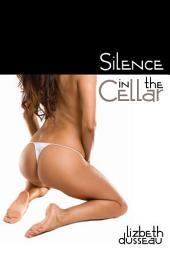 Silence in the Cellar