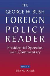 The George W. Bush Foreign Policy Reader: Presidential Speeches with Commentary: Presidential Speeches with Commentary