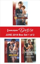 Harlequin Desire June 2018 Box Set - 1 of 2: Billionaire's Bargain\The Nanny Proposal\One Unforgettable Weekend