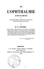 De l'ophthalmie qui règne dans l'armée belge: et des moyens d'arrêter la propagation de cette maladie dans toute agglomération d'individus