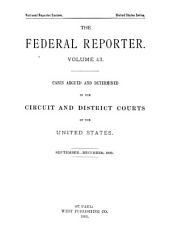The Federal Reporter: Cases Argued and Determined in the Circuit District Courts of the United States, Volume 43