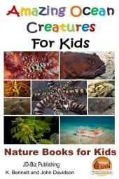 Amazing Ocean Creatures For Kids - Nature Books for Kids
