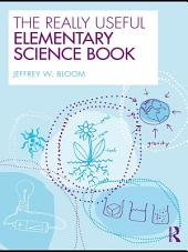 The Really Useful Elementary Science Book