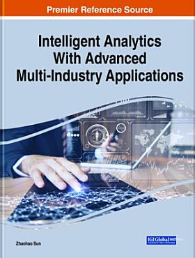 Intelligent Analytics With Advanced Multi Industry Applications PDF
