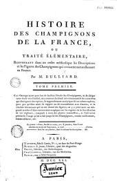 Histoire des champignons de la France, ou Traité élémentaire renfermant dans un ordre méthodique les descriptions et les figures des champignons qui croissent naturellemnt en France, par M. Bulliard