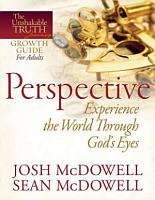 Perspective  Experience the World Through God s Eyes PDF