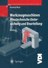 Werkzeugmaschinen Fertigungssysteme: Messtechnische Untersuchung und Beurteilung, Ausgabe 6