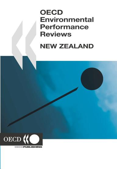 OECD Environmental Performance Reviews  New Zealand 2007 PDF
