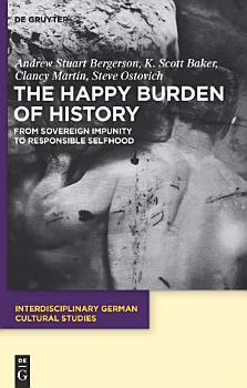 The Happy Burden of History PDF