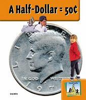 Half Dollar = 50¢