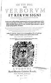 In tit. dig. de verborum et rerum significatione commentaria amplissima