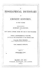 A Biographical Dictionary of Eminent Scotsmen: Supplement Abercrombie-Wood