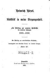 Rückblick in meine Vergangenheit: Ein Beitrag zur neueren ([Umschlag:] neuern) Geschichte des Kantons Thurgau, 1803-1850