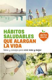 Hábitos saludables que alargan la vida: Ideas y consejos para vivir más y mejor