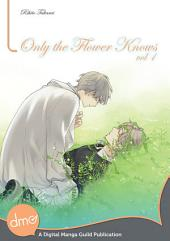 Only the Flower Knows: Volume 1