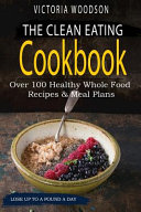 The Clean Eating Cookbook Book PDF