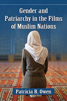 Gender and Patriarchy in the Films of Muslim Nations PDF