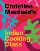 Christine Manfield s Indian Cooking Class PDF