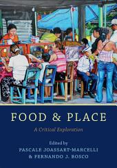 Food and Place: A Critical Exploration