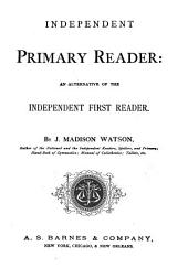 Independent Primary Reader: An Alternative of the Independent First Reader
