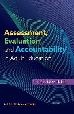 Assessment  Evaluation  and Accountability in Adult Education