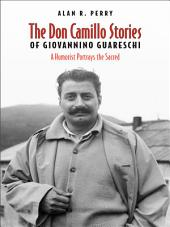 Don Camillo Stories of Giovannino Guareschi: A Humorist Potrays the Sacred