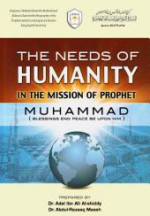 The Needs of Humanity in the Mission of the Prophet Muhammad (PBUH)