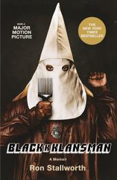 Black Klansman:Race, Hate, and the Undercover Investigation of a Lifetime