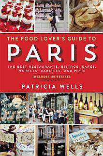 The Food Lover s Guide to Paris Book