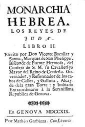 Monarchia hebrea: los Reyes de Juda : libro II
