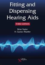 Fitting and Dispensing Hearing Aids, Third Edition